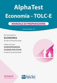 Alpha Test Economia. Tolc-E. Manuale di preparazione