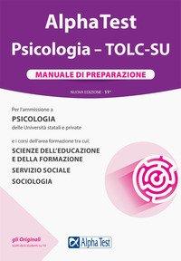Alpha Test. Psicologia. TOLC-SU. Manuale di preparazione