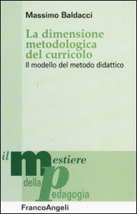 La dimensione metodologica del curriculo. Il modello del metodo didattico