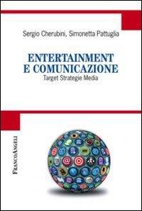 Entertainment e comunicazione. Target, strategie, media