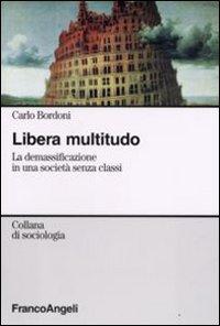 Libera Multitudo. La Demassificazione In Una