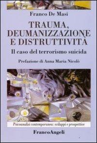Trauma, deumanizzazione e distruttività. Il caso del terrorismo suicida