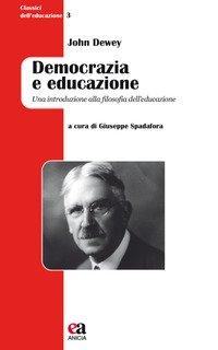 Democrazia e educazione. Una introduzione alla filosofia dell'educazione