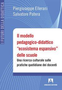 Il modello pedagogico-didattico «ecosistema espansivo» delle scuole. Una ricerca culturale sulle pratiche quotidiane dei docenti