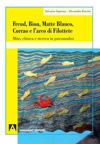 Freud, Bion, Matte Blanco e l'arco di Filottete. Mito, clinica e ricerca in psicoanalisi