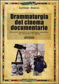 Drammaturgia del cinema documentario. Strutture narrative ed esperienze produttive per raccontare la realtà