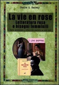 La vie en rose. Letteratura rosa e bisogni femminili