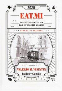 Eat.Mi 2020. Guida gastronomica etica alla ristorazione milanese