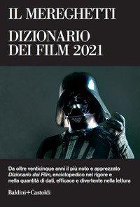 Il Mereghetti. Dizionario dei film 2021