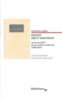 Einaudi. Sibi et amicorum. Storia portatile di una collana editoriale (1966-2011)