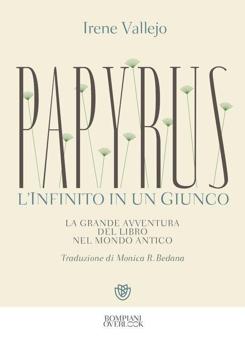 Papyrus. L'infinito in un giunco