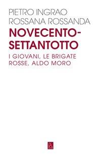 Novecentosettantotto. I giovani, le Brigate Rosse, Aldo Moro