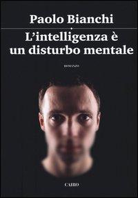 L'intelligenza è un disturbo mentale