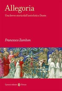 Allegoria. Una breve storia dall'antichità a Dante