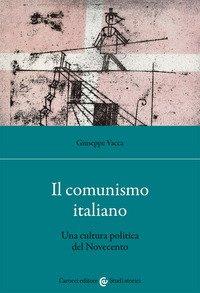 Il comunismo italiano. Una cultura politica del Novecento