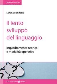Il lento sviluppo del linguaggio