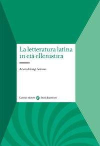 La letteratura latina in età ellenistica