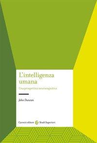L'intelligenza umana. Una prospettiva neurocognitiva