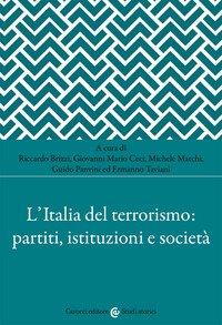 L'Italia del terrorismo: partiti, istituzioni e società