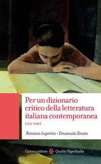 Per un dizionario critico della letteratura italiana contemporanea. 100 voci