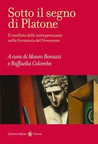 Sotto il segno di Platone. Il conflitto delle interpretazioni nella Germania del Novecento