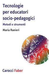 Tecnologie per educatori socio-pedagogici, Metodi e strumenti
