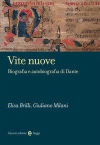 Vite nuove. Biografia e autobiografia di Dante