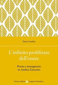 L'infinito proliferare dell'essere. Poesia e immaginario in Andrea Zanzotto