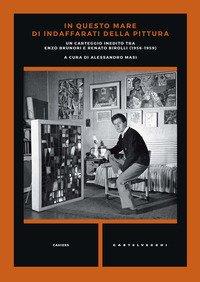 In questo mare di indaffarati della pittura. Un carteggio inedito tra Enzo Brunori e Renato Birolli (1956-1959)