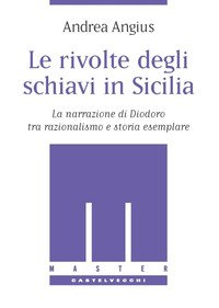 Le rivolte degli schiavi in Sicilia. La narrazione di Diodoro tra razionalismo e storia esemplare