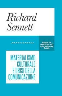 Materialismo culturale e crisi della comunicazione