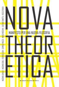 Nova theoretica. Manifesto per una nuova filosofia