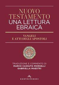 Nuovo Testamento. Una lettura ebraica. Vangeli e Atti