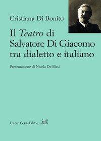 Il teatro di Salvatore Di Giacomo tra dialetto e italiano