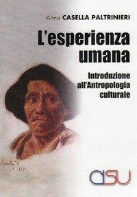 L'esperienza umana. Introduzione all'antropologia culturale