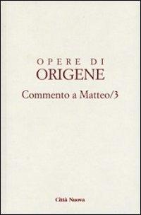 Opere di Origene. Vol. 11/3: Commento a Matteo 3.