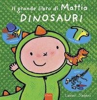 Dinosauri. Il grande libro di Mattia
