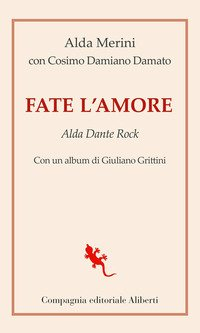 Fate l'amore. Alda Dante Rock