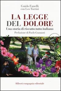 La legge del dolore. Una storia di riscatto tutto italiano