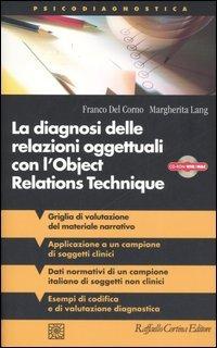 La diagnosi delle relazioni oggettuali con l'Object Relations Technique (ORT). Griglia di valutazione clinica con i dati di un campione italiano..