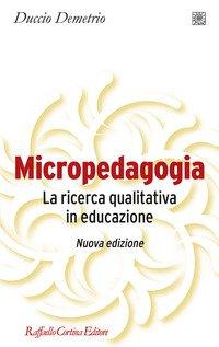 Micropedagogia. La ricerca qualitativa in educazione