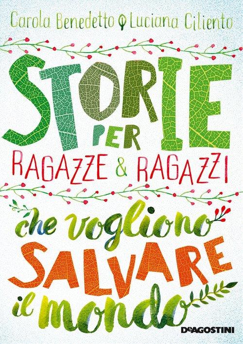 Storie per ragazze e ragazzi che vogliono salvare il mondo