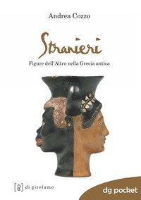 Stranieri. Figure dell'altro nella Grecia antica