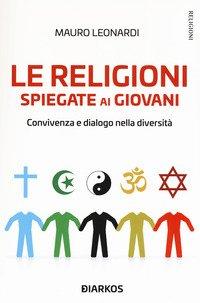 Le religioni spiegate ai giovani. Convivenza e dialogo nella diversità