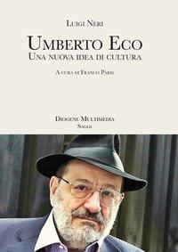 Umberto Eco. Una nuova idea di cultura