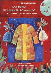 La storia del mantello magico. Ai confini del mondo di Oz
