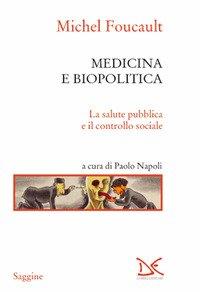 Medicina e biopolitica. La salute pubblica e il controllo sociale