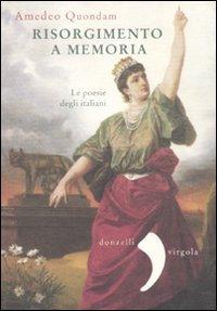 Risorgimento a memoria. Le poesie degli italiani