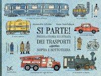 Si parte! Piccola storia illustrata dei trasporti sopra e sottoterra