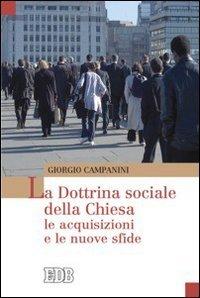 La dottrina sociale della Chiesa. Le acquisizioni e le nuove sfide
